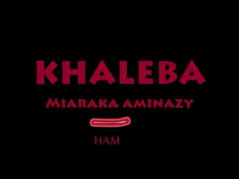 Khaleba - Miaraka aminazy lyrics