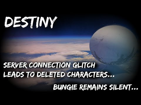 Destiny - Server Connection Glitch Leads to Deleted Characters...Bungie Stays Silent