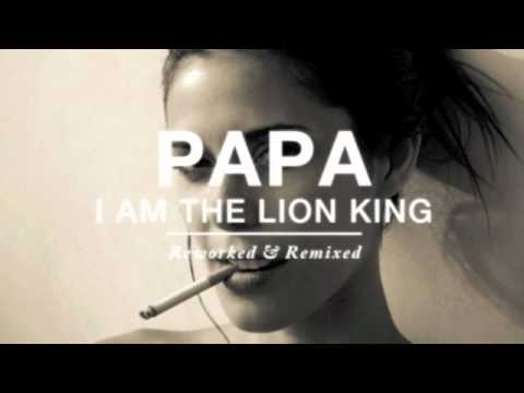 PAPA - I Am The Lion King (St Lucia Remix)