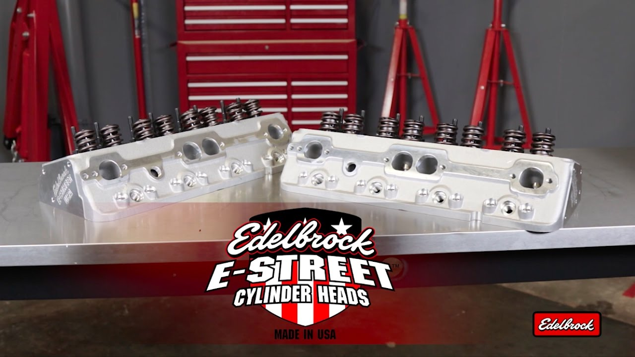 Aluminum Cylinder Heads - Introduction - Edelbrock, LLC