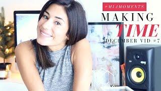 MAKING TIME | December Video #7