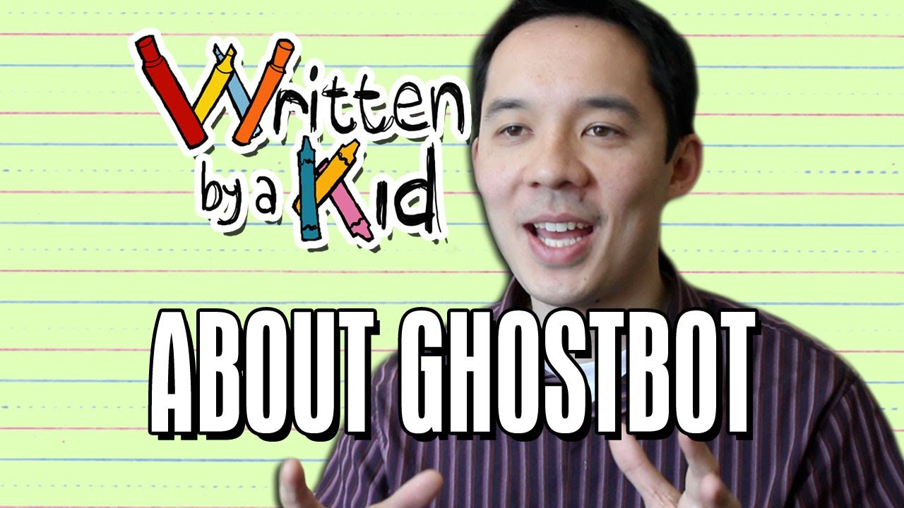 About Ghostbot - Written by a Kid ep. 8 Behind-the-Scenes