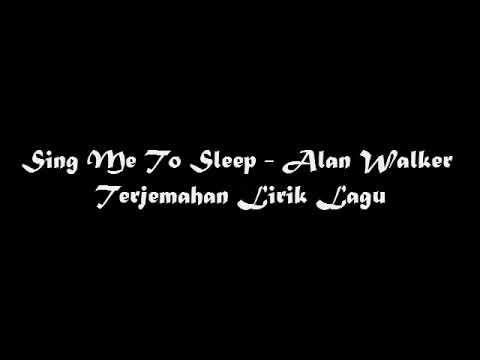 Sing To Me Sleep - Alan Walker Lyric Terjemahan