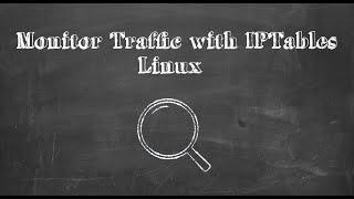Log Traffic Using IPTables in Linux