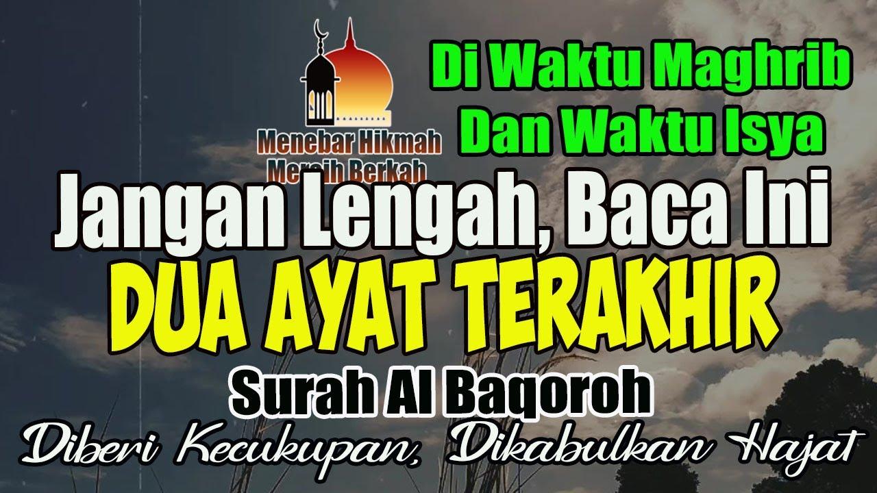 SEMPATKAN BACA!! – Dua Ayat Terakhir Al Baqoroh, Akan Mencukupimu, Dikabulkan Hajatmu, dzikir sholat