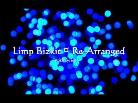 Limp Bizkit - Re-arranged lyrics