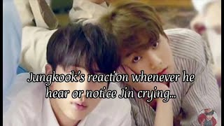 How Jungkook reacts to crying Jin? [JINKOOK]