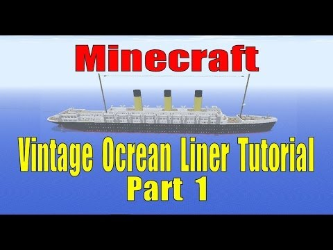 Minecraft, Vintage Ocean Liner Tutorial, Part 1