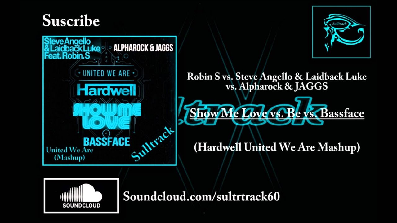 Show Me Love vs  Be vs  Bassface (Hardwell United We Are Mashup)