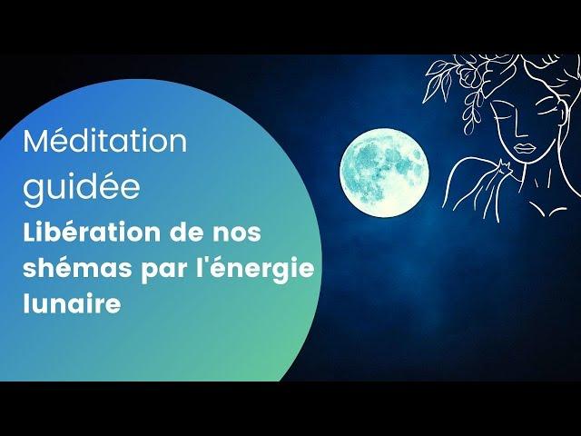 LIBÉRATION DE NOS ANCIENS SCHÉMAS par l'énergie lunaire