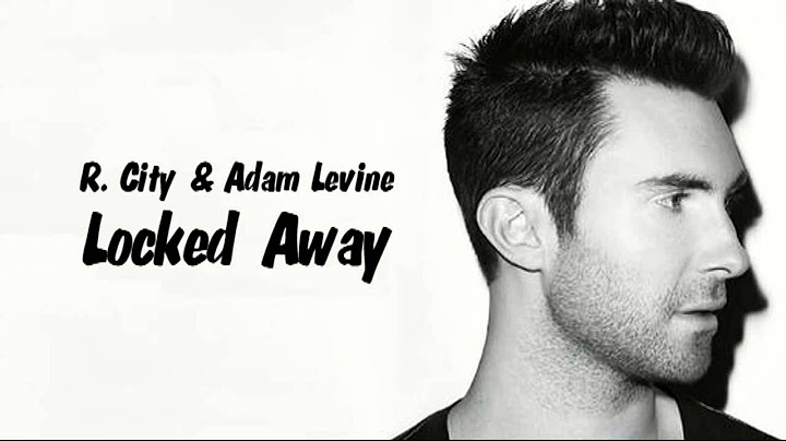 locked away  1 hour music rcity n adam levine