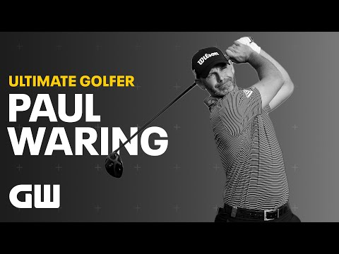 Paul Waring: Who Is The Ultimate Golfer?   Golfing World