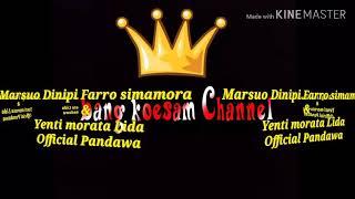 mp3 versi Lirik Marsuo Dinipi Farro simamora feat Yenti morata (Official pandawa)