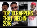 Top 10 Rappers That Died In 2016