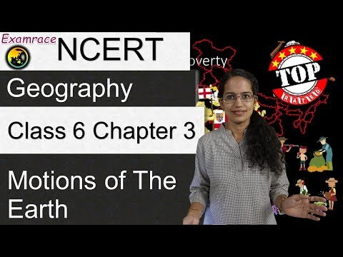NCERT Class 6 Geography Chapter 3: Motions of the Earth (Examrace-Dr. Manishika)