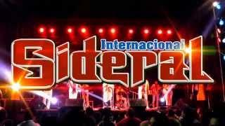 SIDERAL - ERES TU @ LA PRIMERA POTENCIA MUSICAL DEL SUR / PRIMICIA INTERNACIONAL 2015
