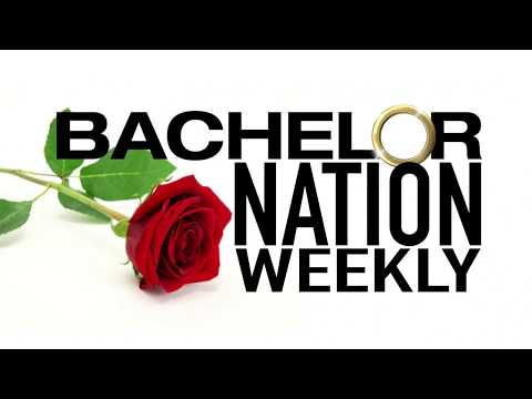 Bachelor Nation Weekly - This week in Bachelor News and Discussion!