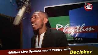 40MINS NON STOP SPOKEN WORD POETRY WITH DECIPHER ON RHYTHM 937FM JOS2