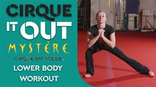 25 MINUTE Lower Body WORKOUT | Mystère Performer on Acrobatic Strength | Cirque It Out #11