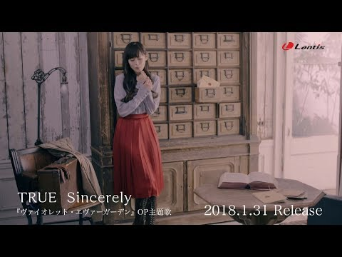 "TRUE「Sincerely」 MV Short Size 『ヴァイオレット・エヴァーガーデン』OP主題歌/""violet-evergarden"" Opning Theme「Sincerely」"