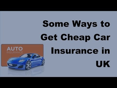 2017 Car Insurance Basics  | Some Ways to Get Cheap Car Insurance in UK