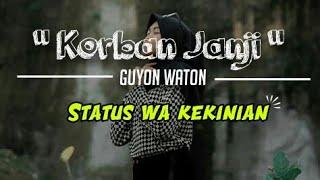 Korban Janji Guyon Waton lirik status WA WhatsApp Kekinian bikin sedih banget