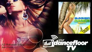 Axel Force - All Summer Long - Dance Remix - YourDancefloorTV