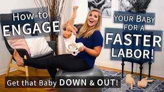 How to Engage Your Baby for a Faster Labor! Tips for Pregnancy & Labor!