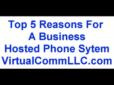 Top 5 Reasons for a Business Hosted Phone System | Virtual Communications