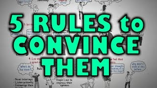 How to Change Someone's Mind - 5 Rules to Follow