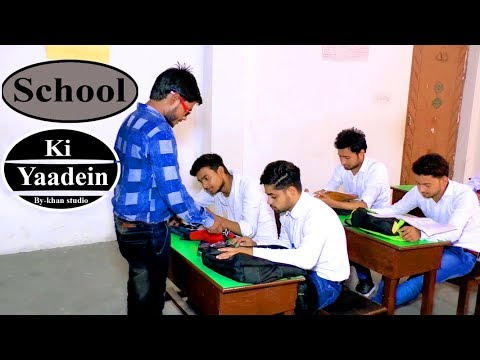School ki yaadein  Ahtisham Ahmad.Nihal Ali    By-Khan studio