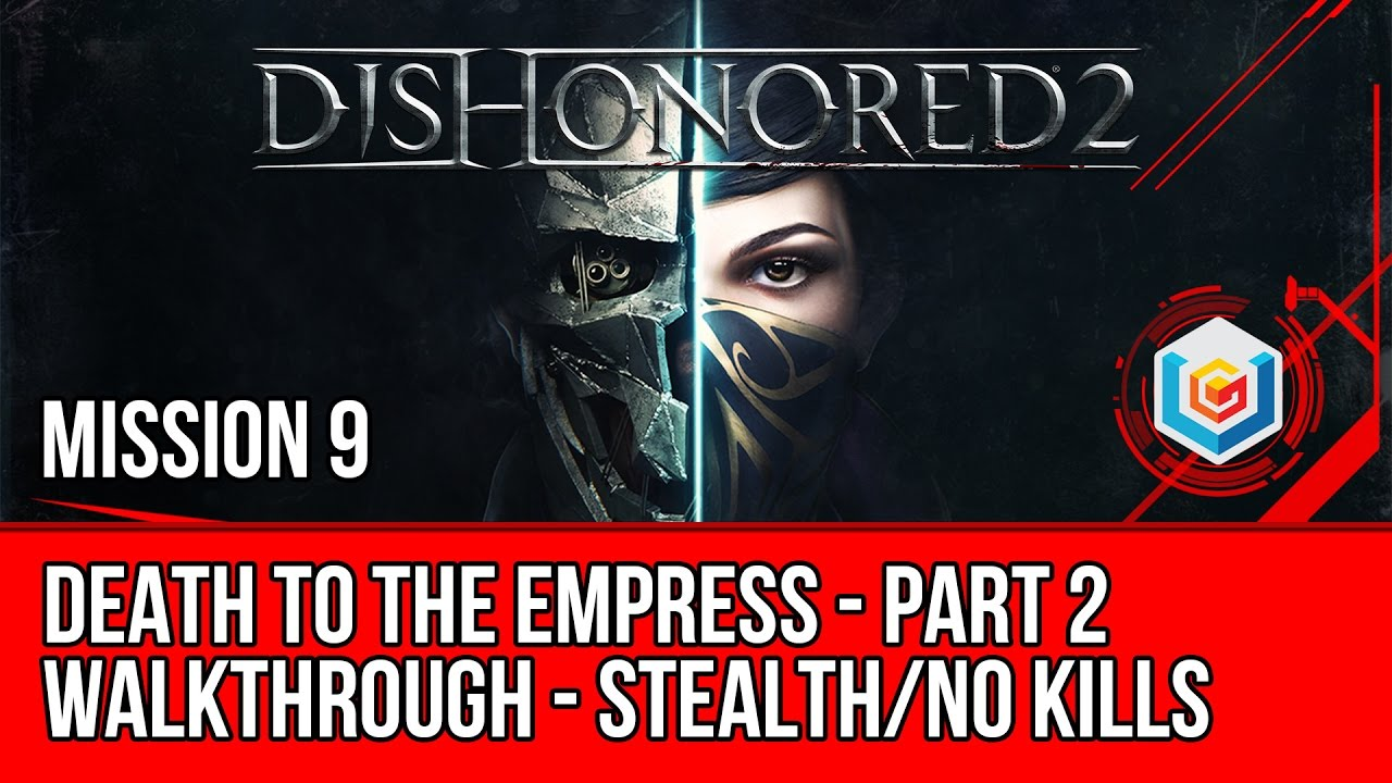 Dishonored 2 Walkthrough Mission 9 - Death to the Empress - Part 2 (Emily /  Stealth / No Kills)