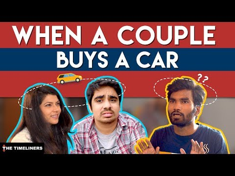 When A Couple Buys A Car | The Timeliners