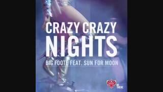 Big Foote ft. Sun For Moon - Crazy Crazy Nights [HD]