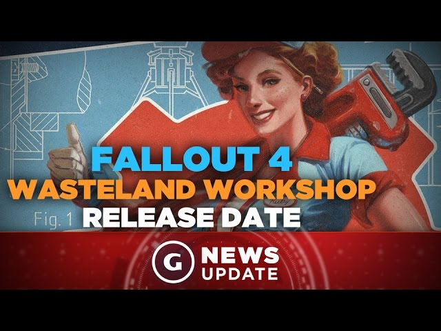 Fallout 4 Wasteland Workshop DLC Release Date - GS News Update