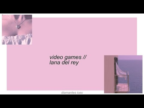 video games || lana del rey lyrics