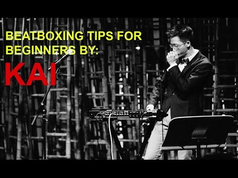 Beatboxing Tips for Beginners by Kai