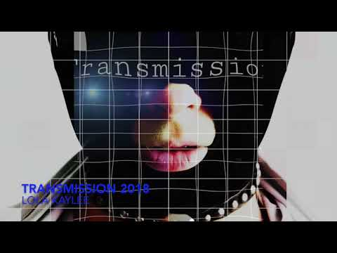 LOLA KAYLEE - 'TRANSMISSION'