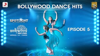 Bollywood Dance Hits l Spotlight l Episode 5
