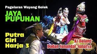 "Pagelaran Wayang Golek Putra Giri Harja 3 ""JAYA PUPUHAN"" Ki Dalang Dadan Sunandar Sunarya"