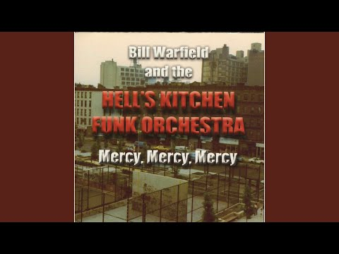 Bill Warfield And The Hell S Kitchen Funk Orchestra