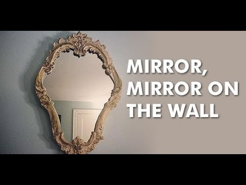 Mirror Mirror on the Wall! 4 15 18