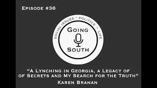 """Karen Branan - """"A Lynching in Georgia, a Legacy of Secrets and My Search for the Truth"""""""