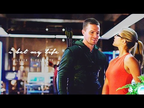 I Bet My Life (Oliver/Felicity)