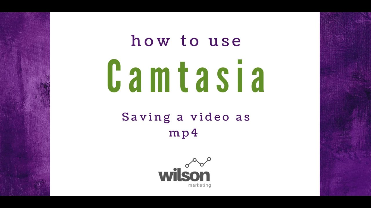 Camtasia: How to Save a Video as an MP4 in Camtasia 9