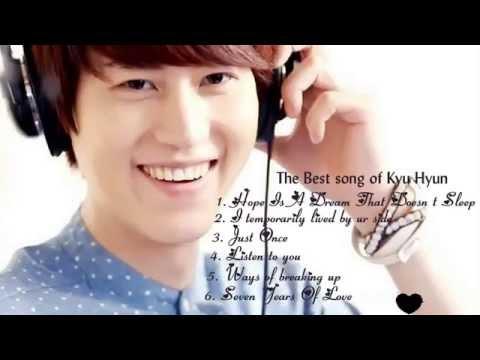 Best songs of Kyu Hyun ( Super Junior) - Những bài hát hay nhất của Kyu Hyun