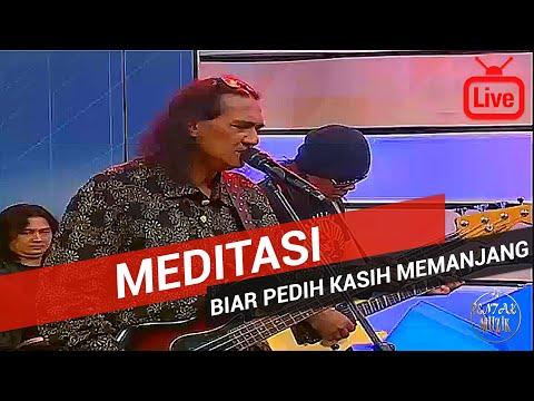 Meditasi - Biar Pedih Kasih Memanjang 2017 (Live)