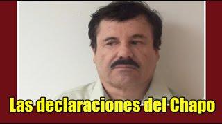 Las declaraciones oficiales del Chapo