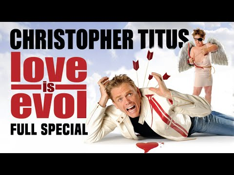 Christopher Titus  Love Is Evol  Full Special