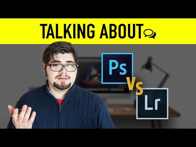 #TalkingAbout : Cos'è meglio Photoshop o Lightroom ?